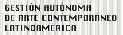 Red de Gestiones Autónomas de Arte Contemporáneo - América Latina